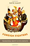 Foreign Fighters: Transnational Identity in Civil Conflicts, David Malet, 0199939454