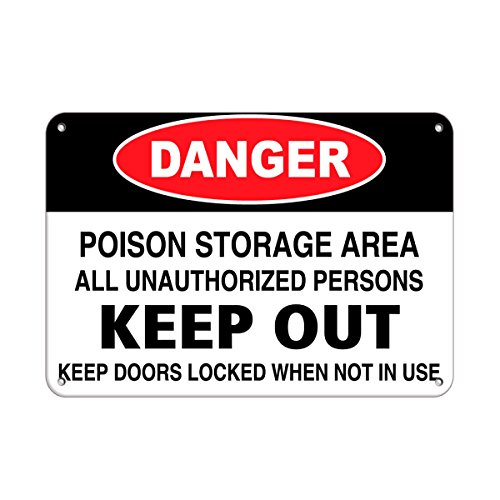 Poison Storage Area Unauthorized Keep Out Keep Doors Locked Aluminum Metal Sign 10 in x 14 in Custom Warning & Saftey Sign Pre-drilled Holes for Easy mounting