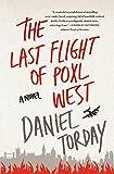 The Last Flight of Poxl West: A Novel