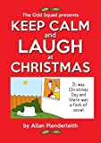 Keep Calm and Laugh at Christmas: The Odd Squad presents