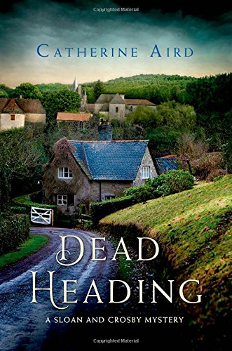 Dead Heading: A Sloan and Crosby Mystery (Detective Chief Inspector C.D. Sloan)