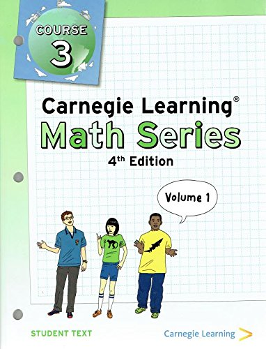 Carnegie Learning Math Series Course 3, Student Text, Volume 1, 4th Edition, 9781609725969, 1609725964, 2016 (Carnegie Learning Math Series Course 3 Volume 1)