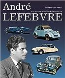 André Lefebvre : De la Voisin Laboratoire à la Citroën DS de Gijsbert-Paul Berk ( 28 janvier 2011 )