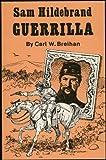 Sam Hildebrand, Guerilla, Carl W. Breihan, 0897690761