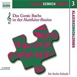 Das Genie Bachs in der Matthäus-Passion (KlassikKennenLernen 3)
