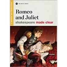 Romeo and Juliet (Shakespeare Made Clear)
