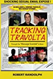 "Tracking Travolta: Through The ""Massage Scandal"" & More (Volume 1)"