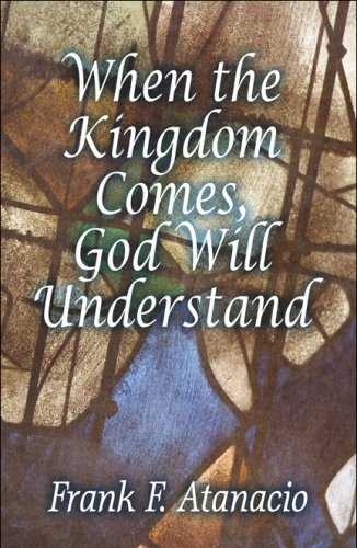 When the Kingdom Comes, God Will Understand