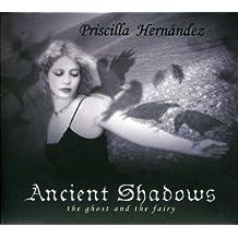 Ancient Shadows by Priscilla Hernandez