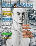The Art Of Man - Sixth Edition: Fine Art of the Male Form Quarterly Journal