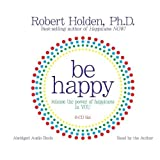 Be Happy! 6-CD: Release the Power of Happiness in YOU