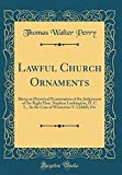 img - for Lawful Church Ornaments: Bring an Historical Examination of the Judgement of the Right Hon. Stephen Lushington, D. C. L., In the Case of Westerton V. Liddell, Etc (Classic Reprint) book / textbook / text book
