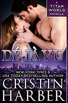 Deja Vu: A Titan World Romantic Suspense Novella by [Harber, Cristin]