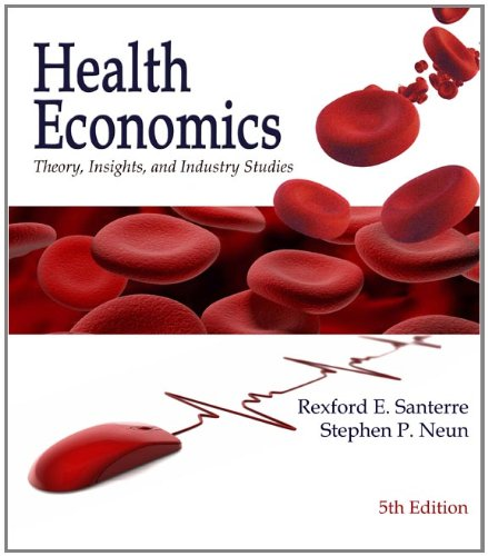 Health Economics: Theory, Insights and Industry Studies, 5th Edition
