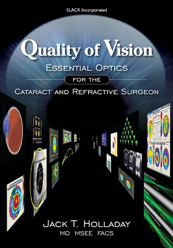 Quality of Vision: Essential Optics for the Cataract and Refractive Surgeon (Best Cataract Surgeons In Us)