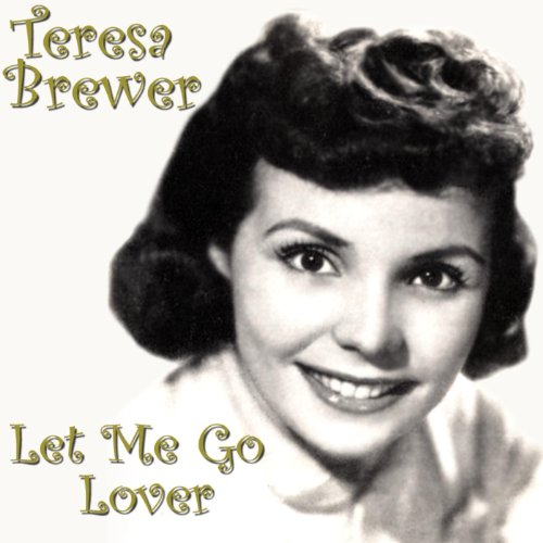 let me go lover by teresa brewer on amazon music. Black Bedroom Furniture Sets. Home Design Ideas