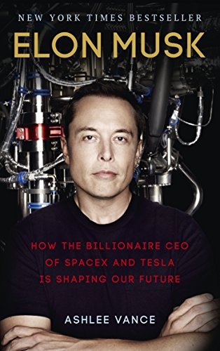 Amazon com: Elon Musk: How the Billionaire CEO of SpaceX and Tesla