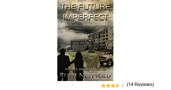 Amazon the future imperfect dystopian short stories ebook amazon the future imperfect dystopian short stories ebook ruth nestvold kindle store fandeluxe Ebook collections