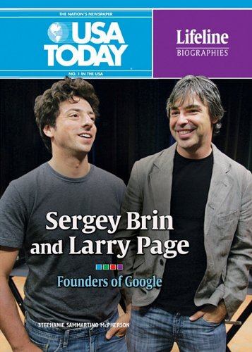 Download Sergey Brin and Larry Page: Founders of Google (USA Today Lifeline Biographies) PDF