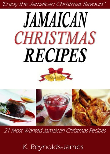 Jamaican christmas recipes 21 most wanted jamaican christmas jamaican christmas recipes 21 most wanted jamaican christmas recipes christmas recipes book by forumfinder Gallery
