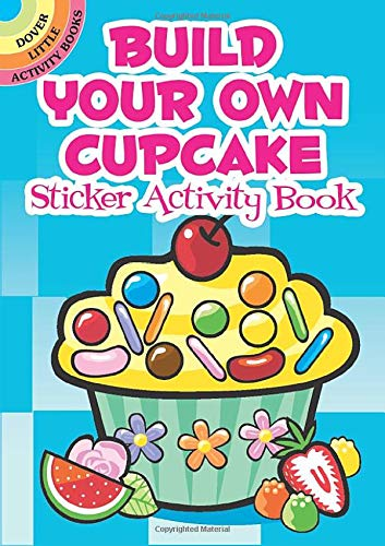 Build Your Own Cupcake Sticker Activity Book (Dover Little Activity Books Stickers) ()