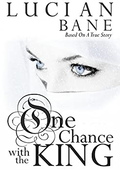 One Chance with the King by [Bane, Lucian]