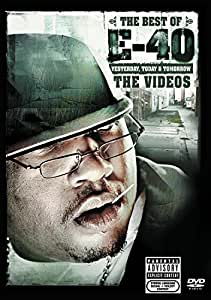 The Best of E-40: Yesterday, Today & Tomorrow - The Videos