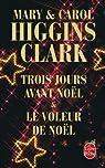 Trois jours avant Noël : Le voleur de Noël par Higgins Clark