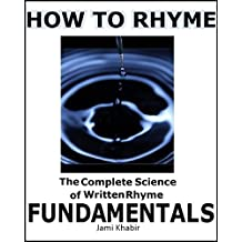 How to Rhyme Vol. 1:The Complete Science of Written Rhyme FUNDAMENTALS