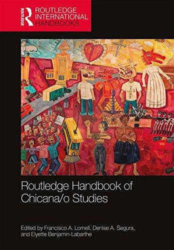 Routledge Handbook of Chicana/o Studies (Routledge International Handbooks)