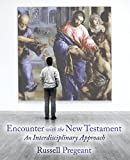 img - for Encounter with the New Testament: An Interdisciplinary Approach book / textbook / text book