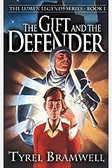 The Gift and the Defender (Lumen Legends) (Volume 1) Paperback