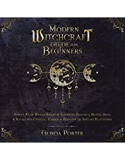 Modern Witchcraft Guide for Beginners: Starter Kit of Wiccan History & Traditions; Practical Magick, Spells & Rituals with Crystals, Candles, & Herbs for the Solitary Practitioner