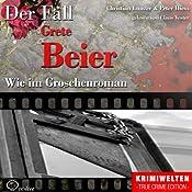 Wie im Groschenroman: Der Fall Grete Beier | Christian Lunzer, Peter Hiess