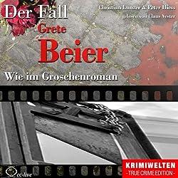 Wie im Groschenroman: Der Fall Grete Beier