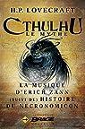 Cthulhu, Le Mythe  : La Musique d'Erich Zann - Histoire du Necronomicon par Lovecraft