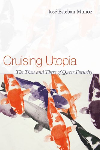 Pdf Social Sciences Cruising Utopia: The Then and There of Queer Futurity (Sexual Cultures)