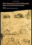 img - for Sitte, Hegemann and the Metropolis: Modern Civic Art and International Exchanges book / textbook / text book