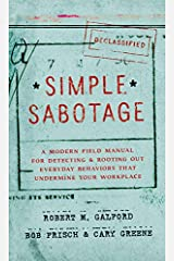 Simple Sabotage: A Modern Field Manual for Detecting and Rooting Out Everyday Behaviors that Undermine Your Workplace Hardcover