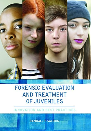 Forensic Evaluation and Treatment of Juveniles: Innovation and Best Practice