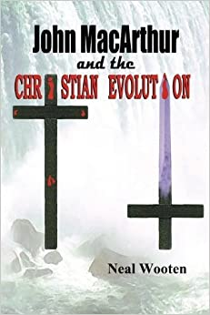 Book John MacArthur and the Christian Evolution by Neal Wooten (2010-11-09)