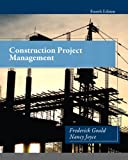 Construction Project Management, Gould, Frederick and Joyce, Nancy, 0132877244