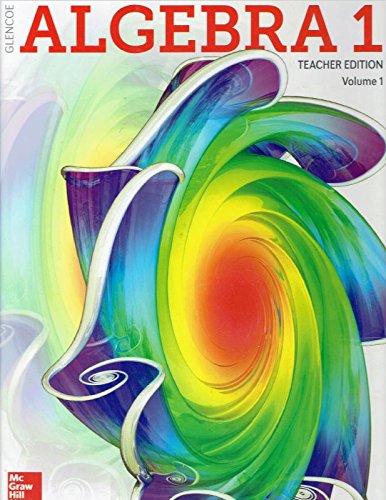Glencoe Algebra 1, Teacher Edition, Volume 1, 9780078985157, 0078985153, 2018