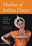 Mudras of Indian Dance, Revital Carroll, 1848191758