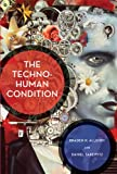 The Techno-Human Condition, Allenby, Braden R. and Sarewitz, Daniel, 0262525259