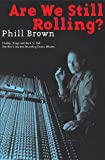 Are We Still Rolling?, Phill Brown, 0977990311