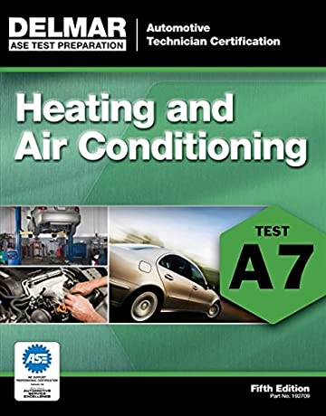 ASE Test Preparation - A7 Heating and Air Conditioning, 5th ed. (Automobile Certification