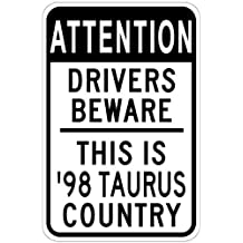 Personalized Parking Signs 1998 98 FORD TAURUS Attention Drivers Beware Aluminum Caution Sign - 12 x 16 Inches