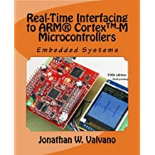 Embedded Systems: Real-Time Interfacing to Arm Cortex-M Microcontrollers