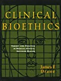 img - for Clinical Bioethics: Theory and Practice in Medical-Ethical Decision Making book / textbook / text book